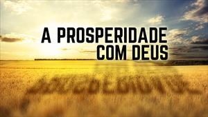 A prosperidade com Deus - Temporada 1