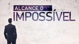 Alcance o impossível - Temporada 1