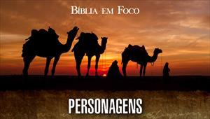 Bíblia em Foco - Personagens da Bíblia