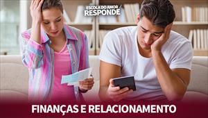 Escola do Amor Responde - Finanças e relacionamento