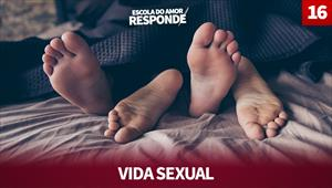 Escola do Amor Responde - Vida sexual