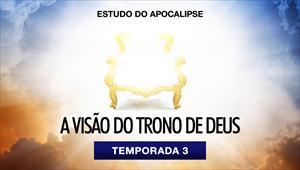 Estudo do Apocalipse - T3 - A visão do trono de Deus