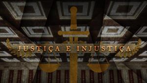 Justiça e injustiça - Temporada 1