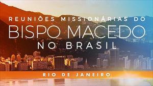Reuniões Missionárias do Bispo Macedo - Rio de Janeiro