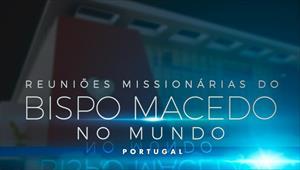 Reuniões Missionárias do Bispo Macedo - Portugal