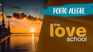 The Love School - Brasil - Porto Alegre