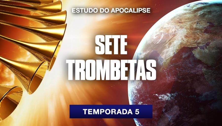 Estudo do Apocalipse - T5 - Sete trombetas