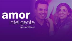 Amor inteligente - Especial Miami
