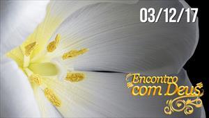 Encontro com Deus - 03/12/17