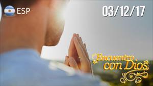Encuentro con Dios - 03/12/17 - Argentina