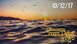 Encontro com Deus - 10/12/17