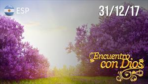 Encuentro con Dios - 31/12/17 - Argentina