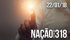 Nação dos 318 - 22/01/2018