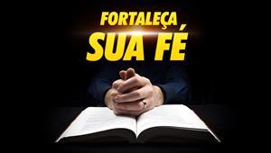 Fortaleça sua fé - Temporada 1