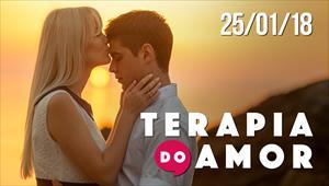 Terapia do Amor - 25/01/18