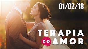 Terapia do Amor - 01/02/2018