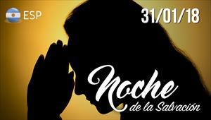 Noche de la Salvacion - 31/01/18 - Argentina
