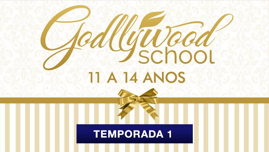 Godllywood School - 11 a 14 anos - Temporada 1