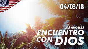 Encuentro con Dios - 04/03/2018 - Los Angeles