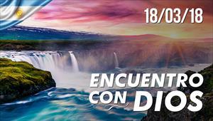 Encuentro con Dios - 18/03/2018 - Argentina