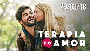 Terapia do Amor - 29/03/18