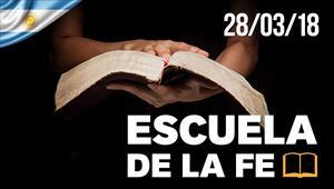 Escuela de la fe - 28/03/18 - Argentina
