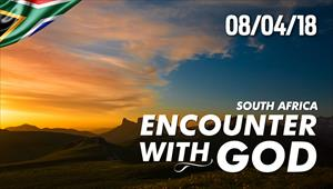 Encounter with God - 08/04/18 - South Africa