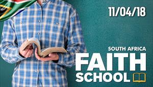 Faith School - 11/04/18 - South Africa