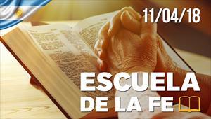Escuela de la fe - 11/04/18 - Argentina