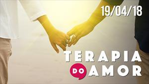 Terapia do Amor - 19/04/18