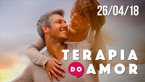 Terapia do Amor - 26/04/2018