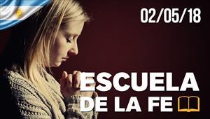 Escuela de la fe - 02/05/18 - Argentina