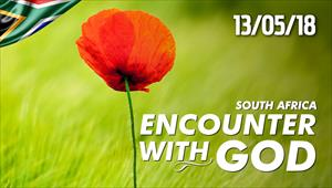 Encounter with God 13/05/18 - South Africa