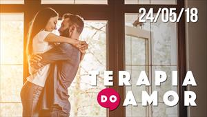 Terapia do Amor - 24/05/2018