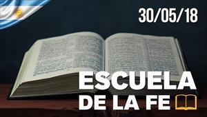Escuela de la fé - 30/05/18 - Argentina