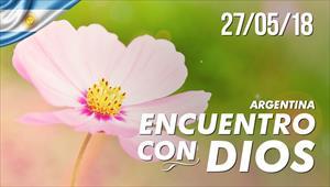 Encuentro con Dios - 27/05/18 - Argentina