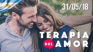 Terapia del Amor - 31/05/18 - Argentina
