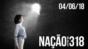 Nação dos 318 - 04/06/18