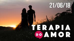 Terapia do Amor - 21/06/18
