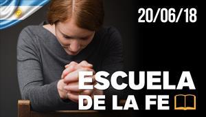 Escuela de la fe - 20/06/18 - Argentina