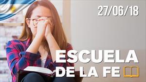 Escuela de la fe - 27/06/18 - Argentina
