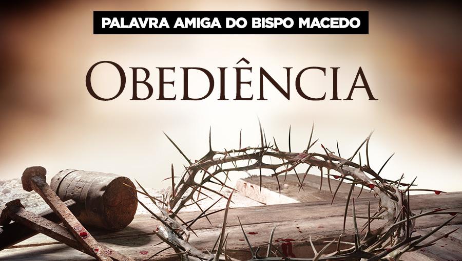 Palavra Amiga do Bispo Macedo - Obediência