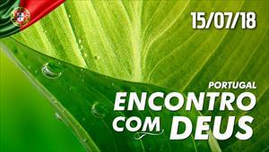 Encontro com Deus - 15/07/18 - Portugal