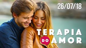 Terapia do Amor - 26/07/18