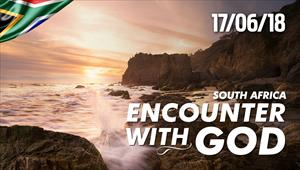 Encounter with God - 17/06/18 - South Africa
