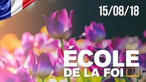 École de la Foi - 15/08/18 - France