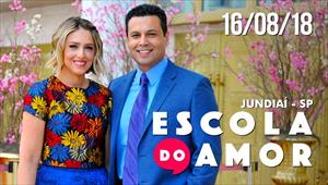 Escola do amor - Especial Jundiaí - 16/08/18