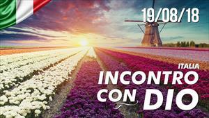 Incontro con Dio - 19/08/18 - Italia