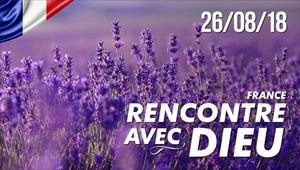 Rencontre avec Dieu - 26/08/18 - France