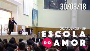 Escola do Amor em Guarulhos - 30/08/18